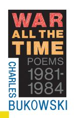 War All the Time Paperback  by Charles Bukowski