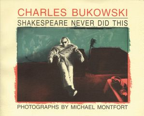 Shakespeare Never Did This Paperback  by Charles Bukowski