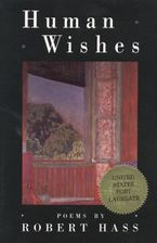 Human Wishes Paperback  by Robert Hass