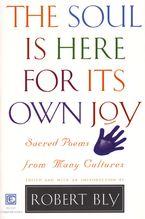 Soul Is Here For It's Own Joy