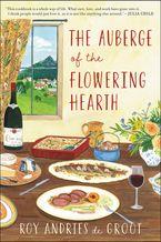 Auberge Of The Flowering Hearth Paperback  by Roy Andries De Groot