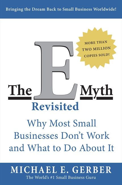 Book cover image: The E-Myth Revisited: Why Most Small Businesses Don't Work and What to Do About It