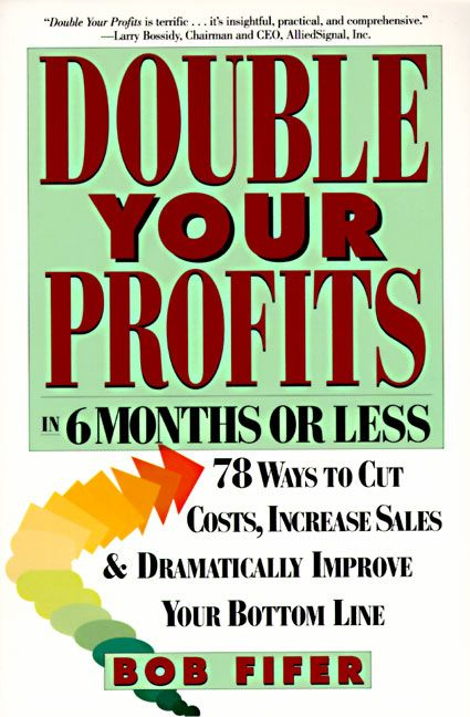 Book cover image: Double Your Profits: In Six Months or Less