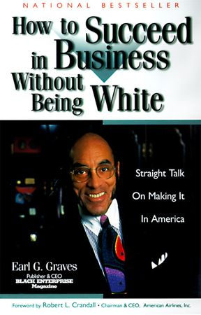 Book cover image: How to Succeed in Business Without Being White: Straight Talk on Making It in America | National Bestseller