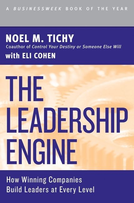 Book cover image: The Leadership Engine: How Winning Companies Build Leaders at Every Level