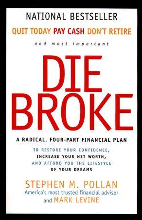Book cover image: Die Broke: A Radical Four-Part Financial Plan | National Bestseller