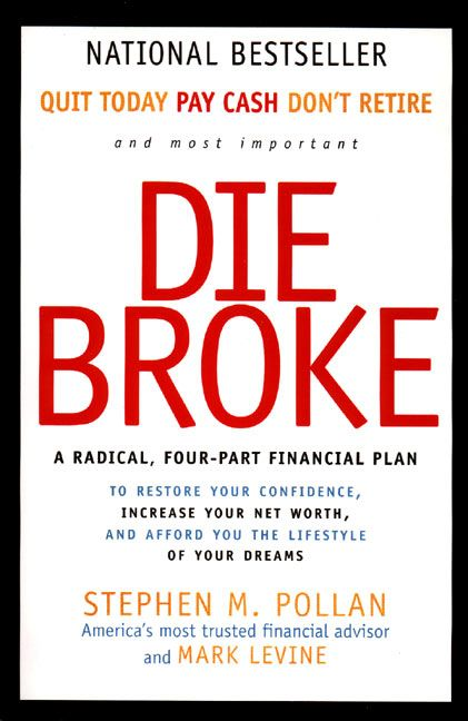 Book cover image: Die Broke: A Radical Four-Part Financial Plan | National Bestseller