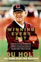Winning Every Day: The Game Plan for Success - Lou Holtz
