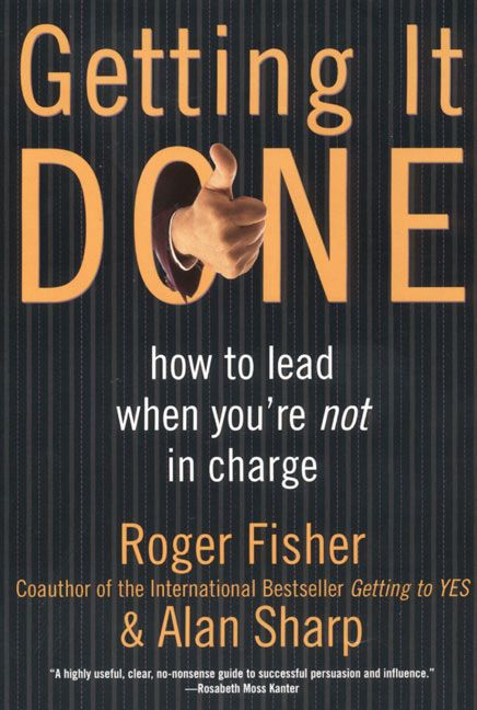 Book cover image: Getting It Done: How to Lead When You're Not in Charge