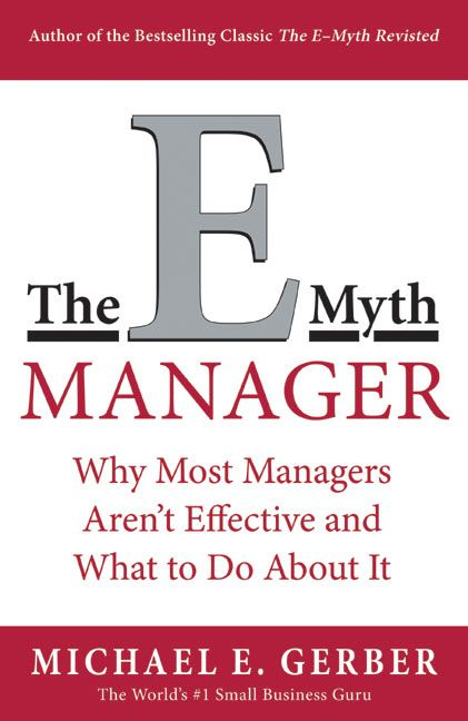 Book cover image: The E-Myth Manager: Why Most Managers Don't Work and What to Do About It