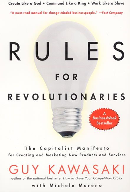 Book cover image: Rules For Revolutionaries: The Capitalist Manifesto for Creating and Marketing New Products and Services