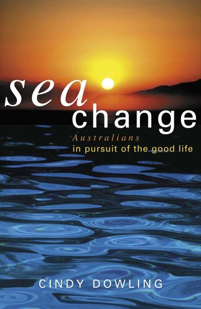Seachange: Australians in pursuit of the good life
