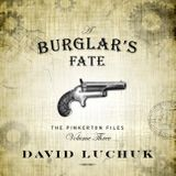 Burglar's Fate, A : The Pinkerton Files, Volume 3