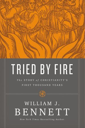 Tried by Fire Paperback  by William Bennett