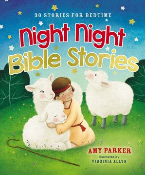 Night Night Bible Stories: 30 Stories for Bedtime (Night Night)