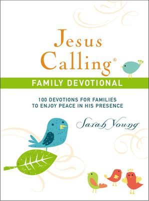 Jesus Calling Family Devotional: 100 Devotions for Families to Enjoy Peace in His Presence Hardcover  by