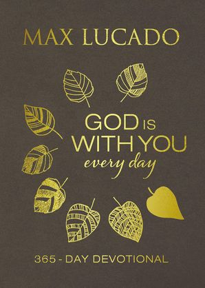 God Is With You Every Day (Large Text Leathersoft) Hardcover  by Max Lucado
