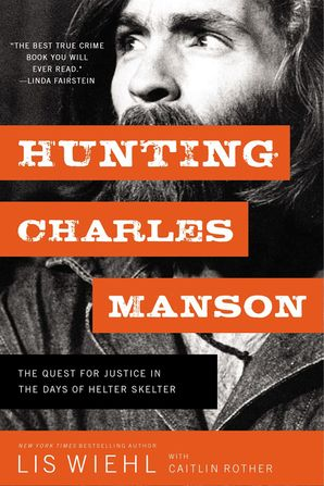Hunting Charles Manson: The Quest for Justice in the Days of Helter Skelter Paperback  by