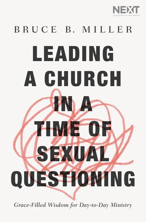 leading-a-church-in-a-time-of-sexual-questioning-grace-filled-wisdom-for-day-to-day-ministry