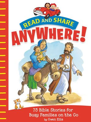 Read and Share Anywhere!: 75 Bible Stories for Busy Families on the Go Hardcover  by No Author