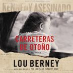 Carreteras de otono Downloadable audio file UBR by Lou Berney