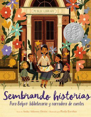 Sembrando historias: Pura Belpré: bibliotecaria y narradora de cuentos book image