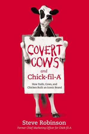 covert-cows-and-chick-fil-a-how-faith-cows-and-chicken-built-an-iconic-brand