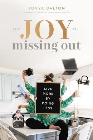 Joy of Missing Out: Live More by Doing Less