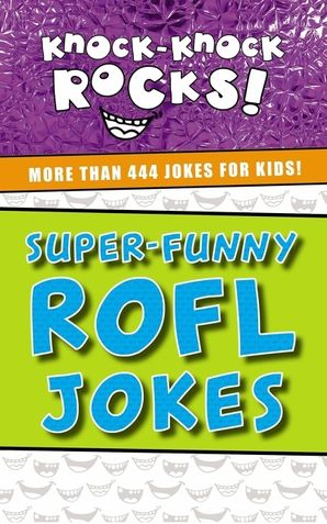 Super-Funny ROFL Jokes: More Than 444 Jokes for Kids (Knock-Knock Rocks) Paperback  by No Author