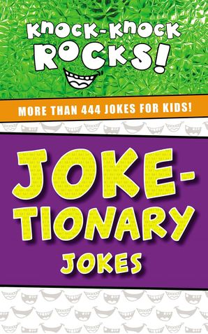 Joke-tionary Jokes: More Than 444 Jokes for Kids Paperback  by No Author