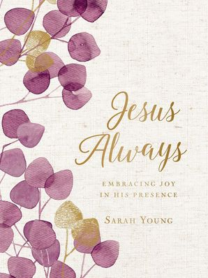 Jesus Always (Large Text Cloth Botanical Cover): Embracing Joy in His Presence (with Full Scriptures) (Jesus Calling®) Hardcover  by Sarah Young