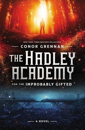 Hadley Academy for the Improbably Gifted: A Novel