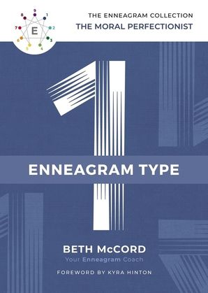 Enneagram Collection Type 1: The Moral Perfectionist (The Enneagram Collection) Hardcover  by Beth McCord