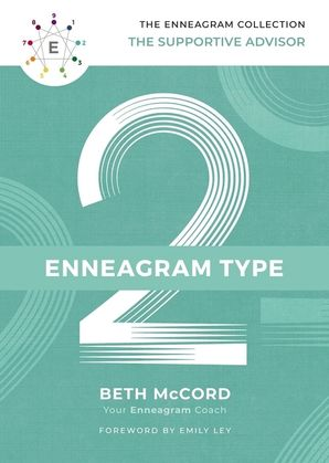 Enneagram Collection Type 2: The Supportive Advisor (The Enneagram Collection) Hardcover  by Beth McCord