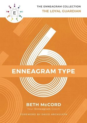 Enneagram Collection Type 6: The Loyal Guardian (The Enneagram Collection) Hardcover  by Beth McCord