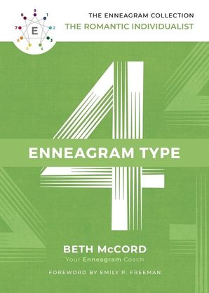 Enneagram Collection Type 4: The Romantic Individualist (The Enneagram Collection) Hardcover  by Beth McCord