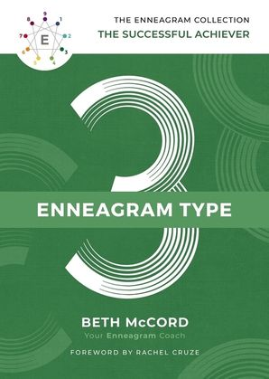 Enneagram Collection Type 3: The Successful Achiever (The Enneagram Collection) Hardcover  by Beth McCord