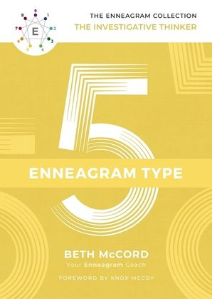 Enneagram Collection Type 5: The Investigative Thinker (The Enneagram Collection) Hardcover  by Beth McCord