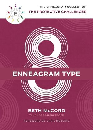 Enneagram Collection Type 8: The Protective Challenger (The Enneagram Collection) Hardcover  by Beth McCord
