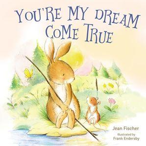 youre-my-dream-come-true