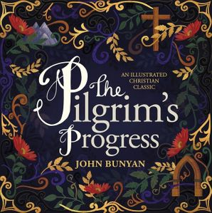 Pilgrim's Progress: An Illustrated Christian Classic Hardcover  by