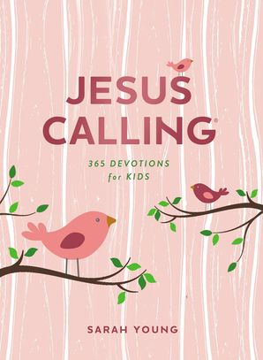 Jesus Calling: 365 Devotions for Kids (Girls Edition): 365 Devotions for Kids (Jesus Calling®) Hardcover  by Sarah Young