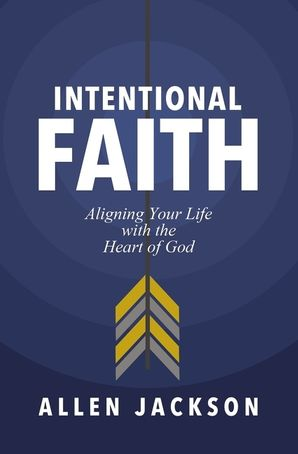 intentional-faith-aligning-your-life-with-the-heart-of-god