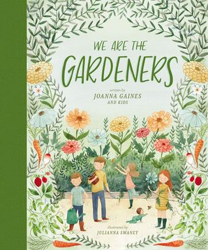 We Are the Gardeners Hardcover  by Joanna Gaines