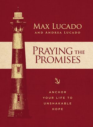 Praying the Promises Hardcover  by Max Lucado