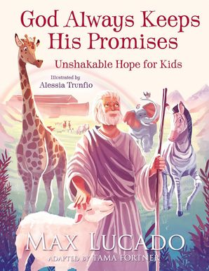 God Always Keeps His Promises Hardcover  by Max Lucado