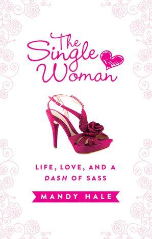 Single Woman: Life, Love, and a Dash of Sass