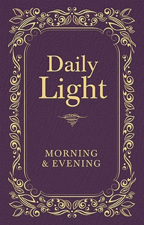 Daily Light Morning And Evening Devotional