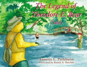 Legend of Theodore E. Bear: Teddy Paperback  by