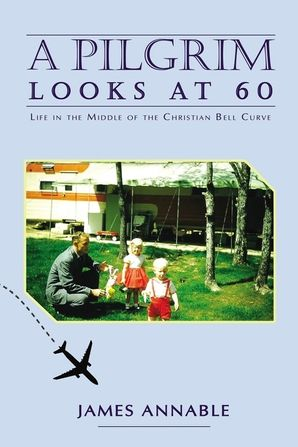Pilgrim Looks at 60: Life in the Middle of the Christian Bell Curve